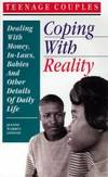 Teenage CouplesCoping with Reality: Dealing with Money  In Laws  Babies and Other Details of Daily Life Teen Pregnancy and Parenting series