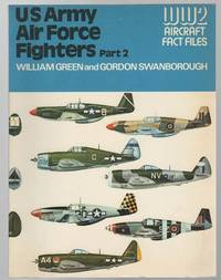 U.S. Army Air Force Fighters. Part 2. (WW2 Aircraft Fact Files).