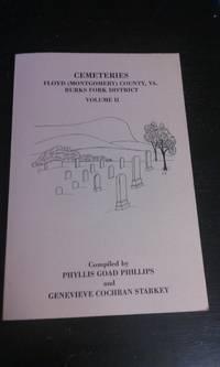 Cemeteries Floyd (Montgomery) County, Va. Burks Fork District, Volume II