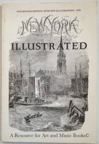 NEW YORK ILLUSTRATED Fawcett Facsimile Reprint ISBN# 0941567486 by various - Paperback - 1876-01-01 2019-08-22 - from Resource for Art and Music Books (SKU: 170411027)