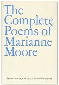 The Complete Poems of Marianne Moore by MOORE, Marianne - [1981]