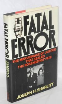 image of Fatal error; the miscarriage of justice that sealed the Rosenbergs' fate