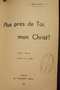 PLUS PRES DE TOI, MON CHRIST
