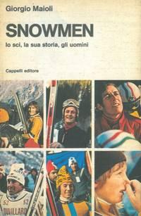 Snowmen. Lo sci, la sua storia, gli uomini.