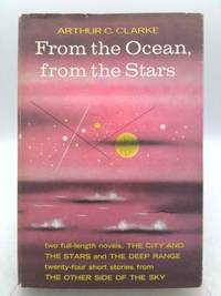From the Ocean  from the Stars: An Omnibus Containing the Complete Novels the Deep Range and the City and the Stars and 24 Short stories