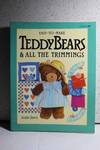 image of Easy-To-Make Teddy Bears & all the Trimmings