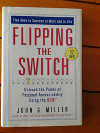 Flipping the Switch - Five Keys to Success at Work and in Life