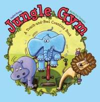 Jungle Gym: A Touch and Feel Counting Book