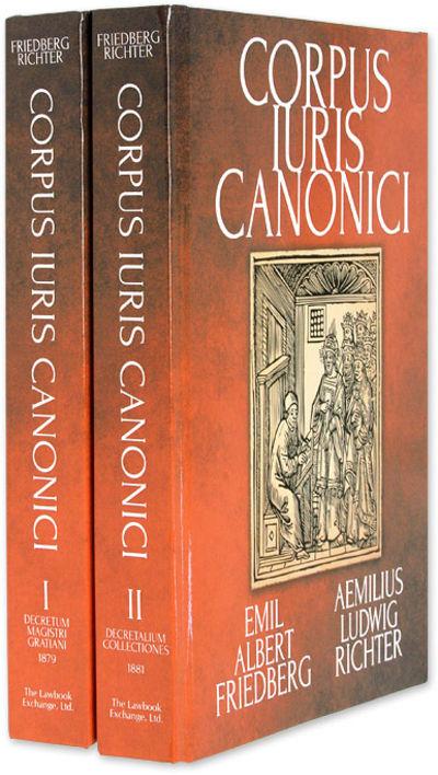2013. Friedberg, Emil Albert and Aemilius Ludwig Richter, Editors. Corpus Iuris Canonici-Editio Lips...