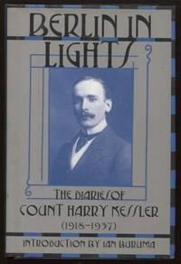 Berlin in Lights  The Diaries of Count Harry Kessler, 1918-1937