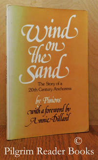 Wind on the Sand: The Hidden Life of an Anchoress. (The Story of a 20th  Century Anchoress).