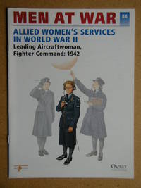 Men At War. No. 84. Allied Women's Services in World War II. Leading Aircraftwoman, Fighter Command: 1942.