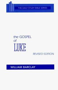 The Gospel of Luke by William Barclay - Hardcover - 1975 - from ThriftBooks and Biblio.com