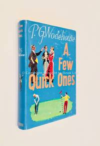 A Few Quick Ones by P.G. Wodehouse - 1st Edition 1st Printing - 1959 - from Brought to Book Ltd (SKU: 003381)