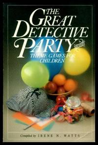image of THE GREAT DETECTIVE PARTY - and Other Theme Games for Children