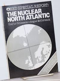 image of END Special Report: The North Atlantic as a Nuclear-Free Zone; Articles from the Glasgow END conference of April 1982