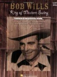 image of Bob Wills - King of Western Swing (Piano/Vocal/Guitar Artist Songbook)
