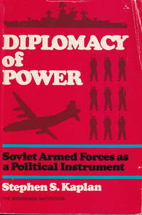 Diplomacy of Power: Soviet Armed Forces as a Political Instrument