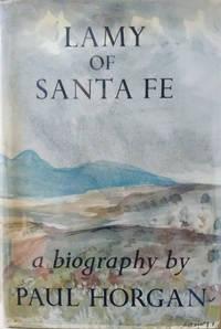 Lamy of Santa Fe:  His Life and Times