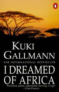 I Dreamed of Africa by  Kuki Gallmann - Paperback - 1992 - from ThriftBooks and Biblio.com