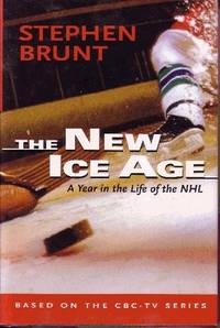 The New Ice Age A Year in the Life of the NHL