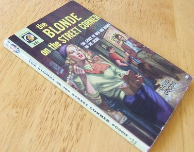 New York: Lion Books #186, 1954. Goodis, David. THE BLONDE ON THE STREET CORNER. NY: Lion Books #186...