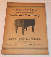 image of McARTHUR, WIRTH_CO., BUTCHERS' and PACKERS' TOOLS AND MACHINERY. BUTCHERS' SUPPLIES. 214 WEST WATER STREET, SYRACUSE, N.Y. CATALOGUE