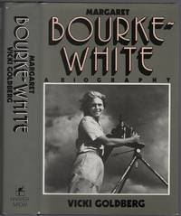 Margaret Bourke-White: A Biography by  Vicki GOLDBERG - Signed First Edition - 1986 - from Between the Covers- Rare Books, Inc. ABAA and Biblio.com