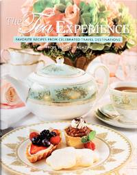 image of The Tea Experience: Favorite Recipes From Celebrated Travel Destinations