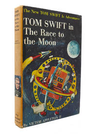 TOM SWIFT IN THE RACE TO THE MOON by Victor Appleton - Hardcover - 1958 - from Rare Book Cellar and Biblio.com