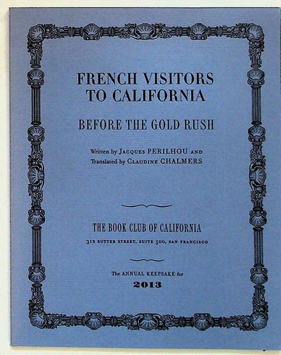 San Francisco: Book Club of California, 2013. First Edition. Paperback. Near Fine. First Edition. Pa...