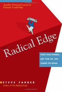 The Radical Edge : Stoke Your Business, Amp Your Life, and Change the World
