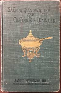 Salads, Sandwiches and Chafing Dish Dainties, with Thirty-two Illustrations of Original Dishes