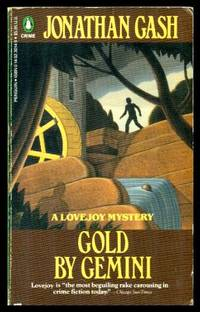 GOLD BY GEMINI - A Lovejoy Narrative by  Jonathan (pen name used by John Grant - also writes as Graham Gaunt) Gash - Paperback - Second Printing - 1988 - from W. Fraser Sandercombe (SKU: 222828)