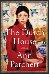 The Dutch House : A Novel