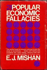 21 POPULAR ECONOMIC FALLACIES.