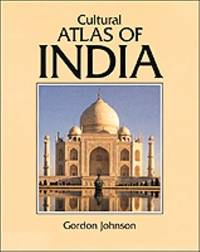 Cultural Atlas of India by Gordon Johnson - 1996