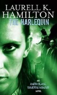 HARLEQUIN: ANITA BLAKE VAMPIRE HUNTER #15 by  Laurell K Hamilton - Paperback - 2008 - from Infinity Books Japan and Biblio.co.uk