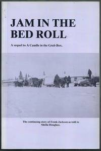 Jam in the Bed Roll. The continuing story of Frank Jackson