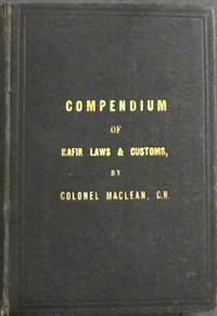image of A Compendium of Kafir Laws & Customs, including Genealogical Tables of Kafir Chiefs and Various Tribal Census Returns