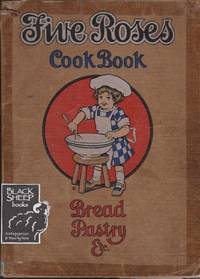 Five Roses Cookbook: Bread, Pastry, Etc.