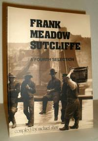 Frank Meadow Sutcliffe - A Fourth Selection