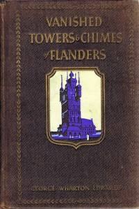 Vanished Towers & Chimes of Flanders