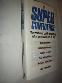 Super Confidence by Lindenfield Gael - First Edition - 1989 - from Flashbackbooks (SKU: biblio1099 F16871)