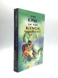 THE EPIC OF THE KINGS: Shah-Nama