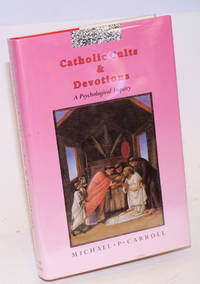 Catholic Cults and Devotions, A Psychological Inquiry