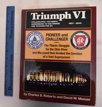 image of Triumph VI: Philadelphia, Columbia, Harrisburg To Baltimore And Washington DC 1827-2003