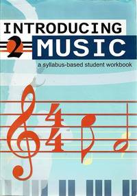 Introducing Music: A Syllabus Based Student Workbook