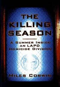 The Killing Season : A Summer Inside an LAPD Homicide Division
