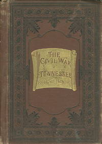 THE MILITARY ANNALS OF TENNESSEE:  CONFEDERATE: First Series.  Embracing a Review of Military Operations, with Regimental Histories and Memorial Rolls, Compiled from Original and Official Sources